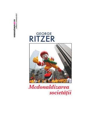 Recenzie Mcdonaldizarea societăţii de George Ritzer