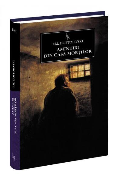 Recenzie Amintiri din Casa Morților de F.M Dostoievski