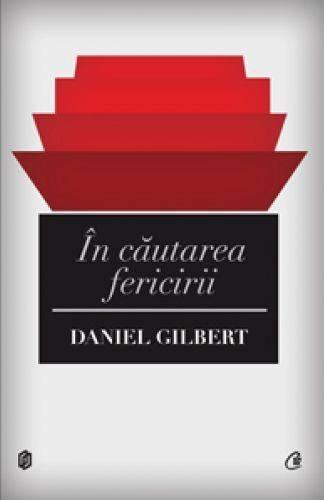 Recenzie În căutarea Fericirii de Daniel Gilbert