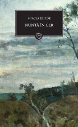 Recenzie Nuntă în Cer de Mircea Eliade