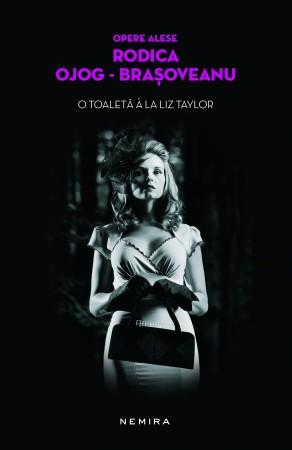Recenzie O toaletă a la Liz Taylor de Rodica Ojog-Brașoveanu