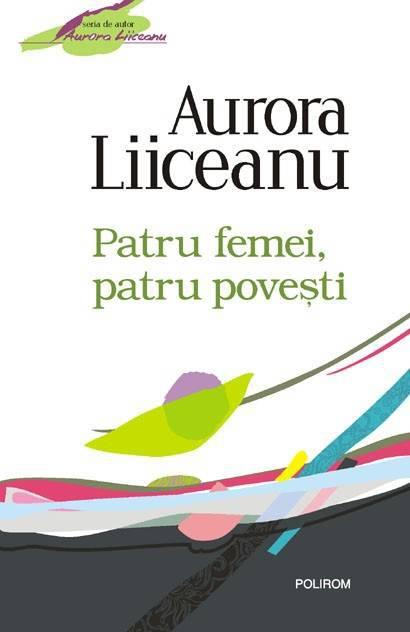 Recenzie Patru Femei, Patru Poveşti de Aurora Liiceanu