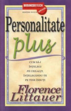 Recenzie Personalitate Plus – Cum să-i înțelegi pe ceilalți înțelegându-te pe tine însuți de Florence Littauer