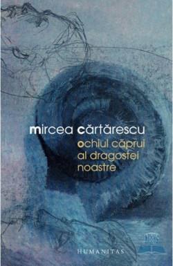 Recenzie Ochiul căprui al dragostei noastre de Mircea Cărtărescu