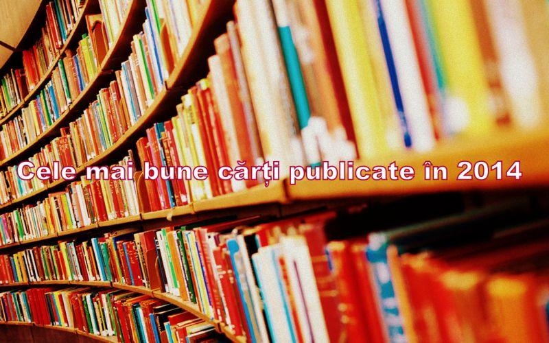 Cele mai bune cărţi publicate în 2014