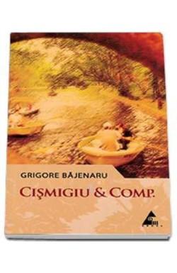 Recenzie Cișmigiu Et Comp. de Grigore Băjenaru