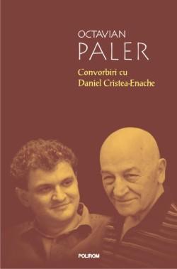 Recenzie Convorbiri cu Octavian Paler de Daniel Cristea-Enache