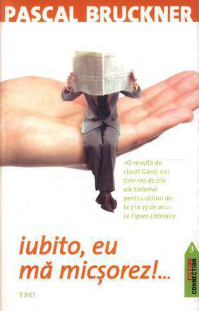 Recenzie Iubito, eu mă micşorez! de Pascal Bruckner