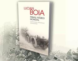Recenzie Primul Război Mondial-Controverse, paradoxuri și reinterpretări de Lucian Boia