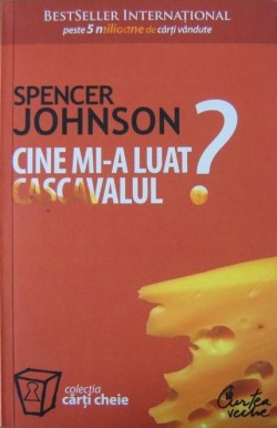 Recenzie Cine mi-a furat cașcavalul de Spencer Johnson