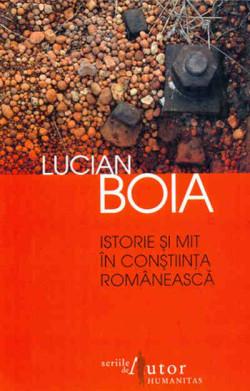 """Recenzie """"Istorie și Mit în Conștiința Românească"""" de Lucian Boia"""