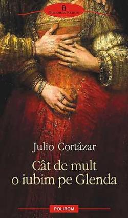 Recenzie Cât de mult o iubim pe Glenda de Julio Cortazar