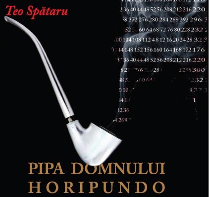 Fragmente din Pipa Domnului Horipundo de Teo Spătaru