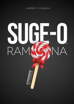 Recenzie Suge-o, Ramona! de Andrei Ciobanu