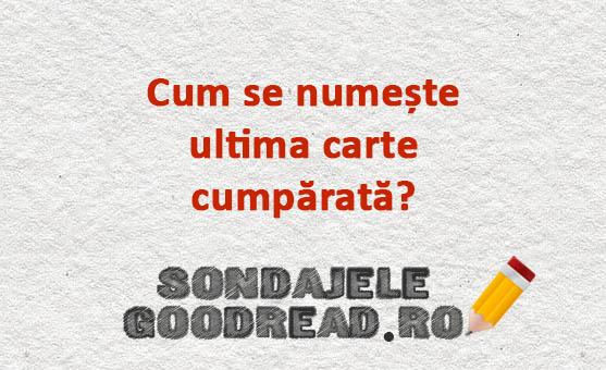 Cum se numește ultima carte cumpărată? Sondajele GoodRead.ro