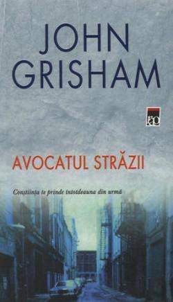 Recenzie Avocatul străzii de John Grisham