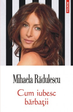 Recenzie Cum iubesc bărbații de Mihaela Rădulescu
