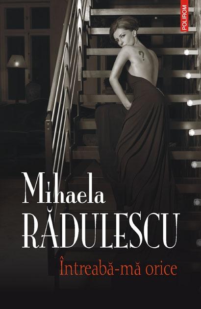 Recenzie Întreabă-mă orice de Mihaela Rădulescu