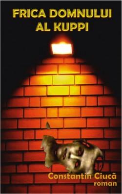 Frica Domnului al Kuppi - carte de Constantin Ciucă