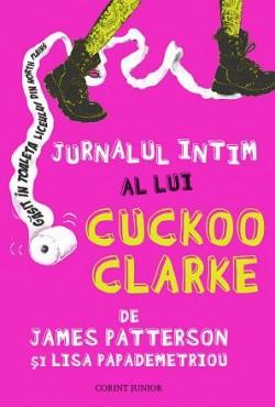 Recenzie Jurnalul intim al lui Cuckoo Clarke de James Patterson și Lisa Papademetriou