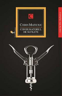 Recenzie Consumatorul de suflete de Codin Maticiuc