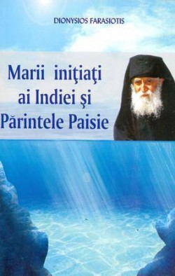 Recenzie Marii inițiați ai Indiei și Părintele Paisie de Dyonysios Farasiotis