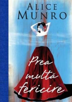 Recenzie Prea multă fericire de Alice Munro