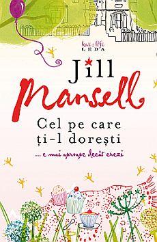Recenzie Cel pe care ți-l dorești de Jill Mansell