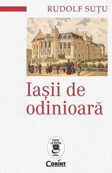 Recenzie Iașii de odinioară de Rudolf Suțu