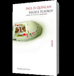 Recenzie Regele playboy – Carol al II-lea al României de Paul D. Quinlan
