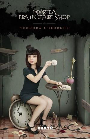 Moartea era un iepure șchiop, spune Teodora Gheorge