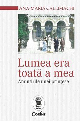 """Recenzie """"Lumea era toată a mea"""" de Ana-Maria Callimachi"""
