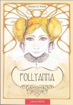 """Recenzie """"Pollyanna"""" de Eleanor H. Porter"""