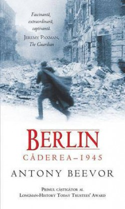 """Recenzie """"Berlin"""" de Antony Beevor"""