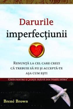 """Recenzie """"Darurile imperfecțiunii"""" de Brene Brown"""