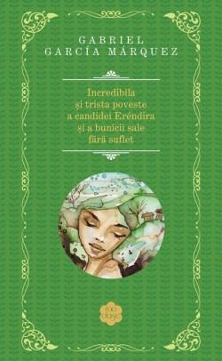 """Recenzie """"Incredibila și trista poveste a candidei Erendira și a bunicii sale fără suflet"""" de Gabriel Garcia Marquez"""