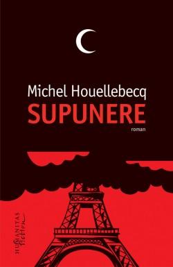 "Recenzie ""Supunere"" de Michel Houellebecq"