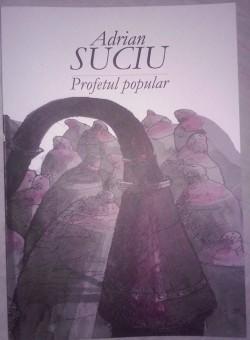 """Recenzie """"Profetul popular"""" de Adrian Suciu"""