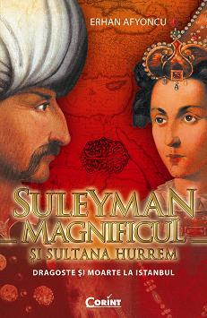 """Recenzie """"Suleyman Magnificul și Sultana Hurrem"""" de Erhan Afyoncu"""