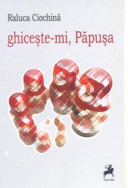 """Recenzie """"ghicește-mi, Păpușa"""" de Raluca Ciochină"""