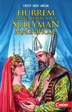 """Recenzie """"Hurrem – Marea iubire a lui Suleyman Magnificul"""" de Erdem Sabih Anîlan"""