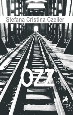 """Recenzie """"OZZ"""" de Ştefana Cristina Czeller"""