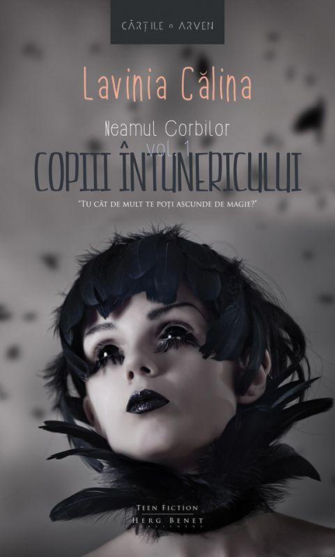 """Recenzie """"Neamul Corbilor"""" vol.1 – """"Copiii întunericului"""" de Lavinia Călina"""
