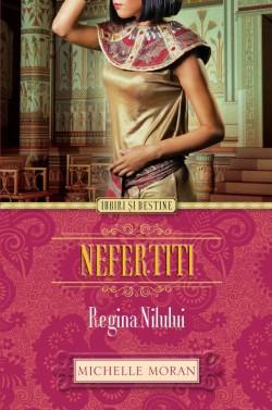 """Recenzie """"Nefertiti. Regina Nilului"""" de Michelle Moran"""