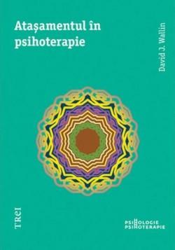 """Recenzie """"Atașamentul în psihoterapie"""" de David J. Wallin"""