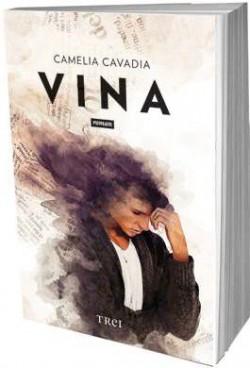 """Recenzie """"Vina"""" de Camelia Cavadia"""