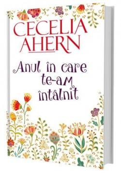 """Recenzie """"Anul în care te-am întâlnit"""" de Cecelia Ahern"""
