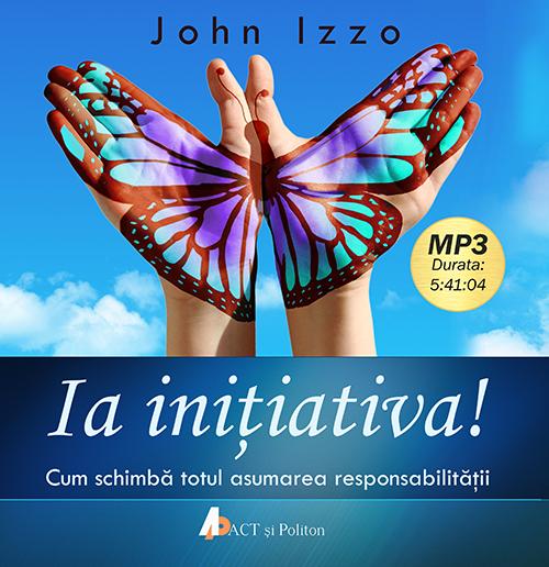 "Recenzie ""Ia inițiativa"" de John Izzo"