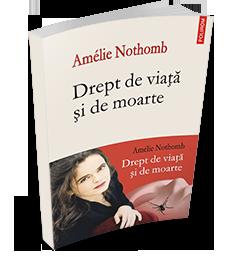 """Recenzie """"Drept de viata și de moarte"""" de Amélie Nothomb"""