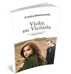"Recenzie ""Vicky, nu Victoria"" de Cristina Nemerovschi"